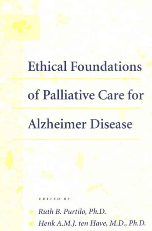 Ethical Foundations of Palliative Care for Alzheimer Disease