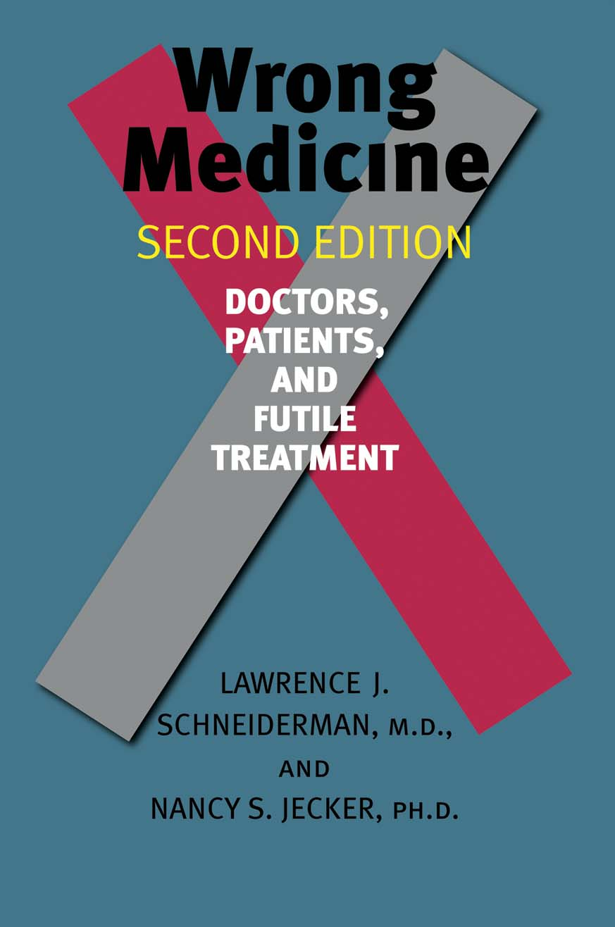 Wrong Medicine – Doctors, Patients, and Futile Treatment 2e seduced by death – doctors patients