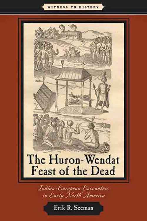 The Huron–Wendat Feast of the Dead the house of the dead