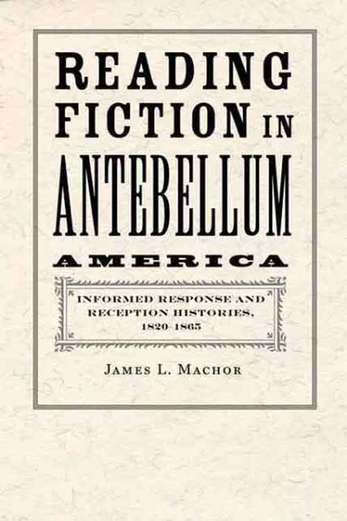 Reading Fiction in Antebellum America – Informed Response and Reception Histories, 1820 1865 inventing the cotton gin – machine and myth in antebellum america
