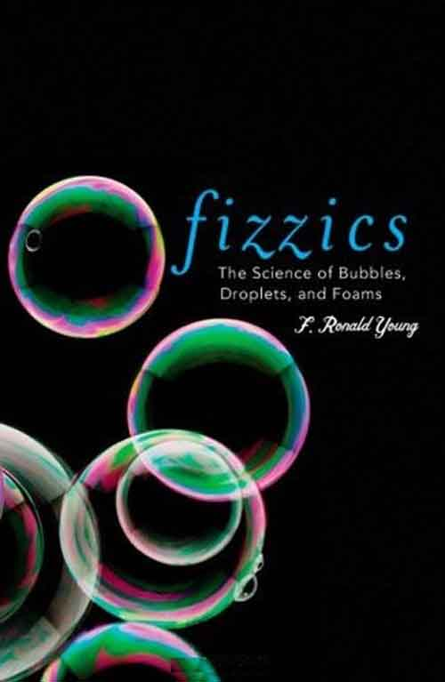 Fizzics – The Science of Bubbles, Droplets and Foams