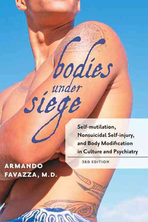 Bodies under Siege – Self–mutilation, Nonsuicidal Self–injury and Body Modification in Culture and Psychiatry 3e sports psychiatry