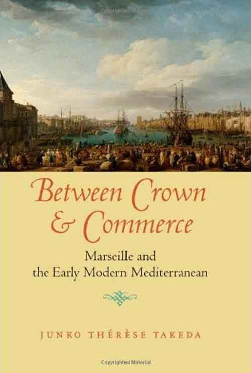 Between Crown and Commerce – Marseille and the Early Modern Mediterranean om olympique de marseille bordeaux