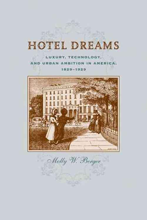 Hotel Dreams – Luxury, Technology, and Urban Ambition in America, 1829  1929 democracy in america nce