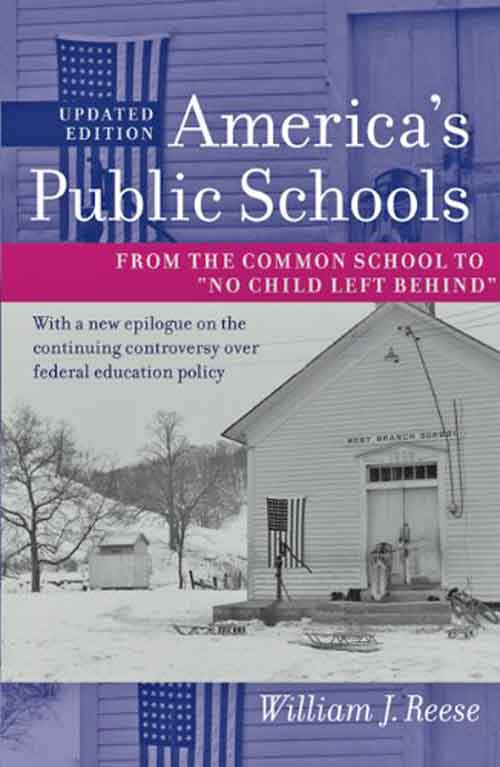 America?s Public Schools – From the Common School to No Child Left Behind