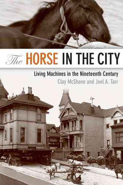 The Horse in the City – Living Machines in the Nineteenth Century