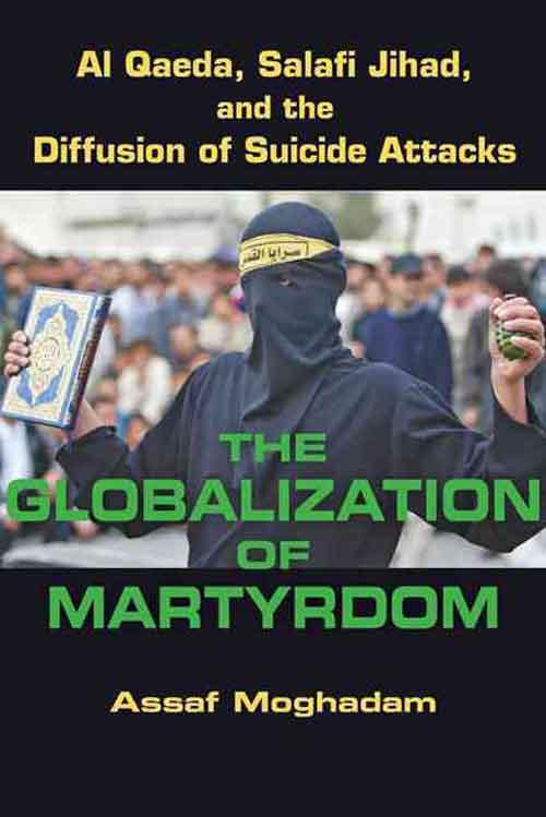 The Globalization of Martyrdom – Al Qaeda, Salafi Jihad, and the Diffusion of Suicide Attacks phishing attacks and detection