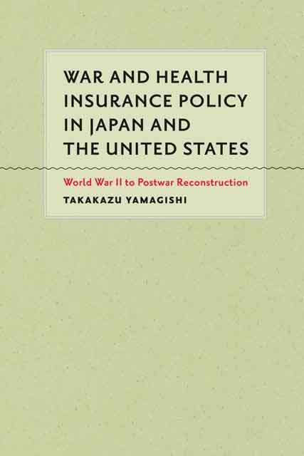 War and Health Insurance Policy in Japan and the United States – World War II to Postwar Reconstruction war and women