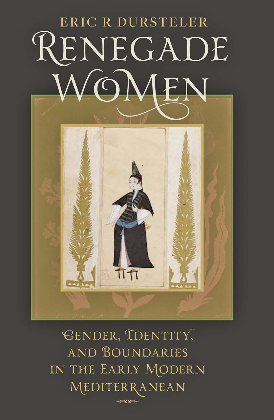 Renegade Women – Gender, Identity, and Boundaries in the Early Modern Mediterranean