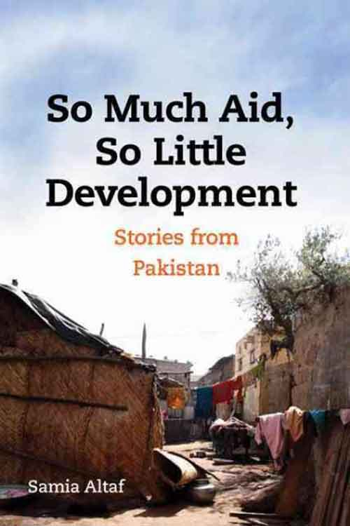 So Much Aid, So Little Development – Stories from Pakistan