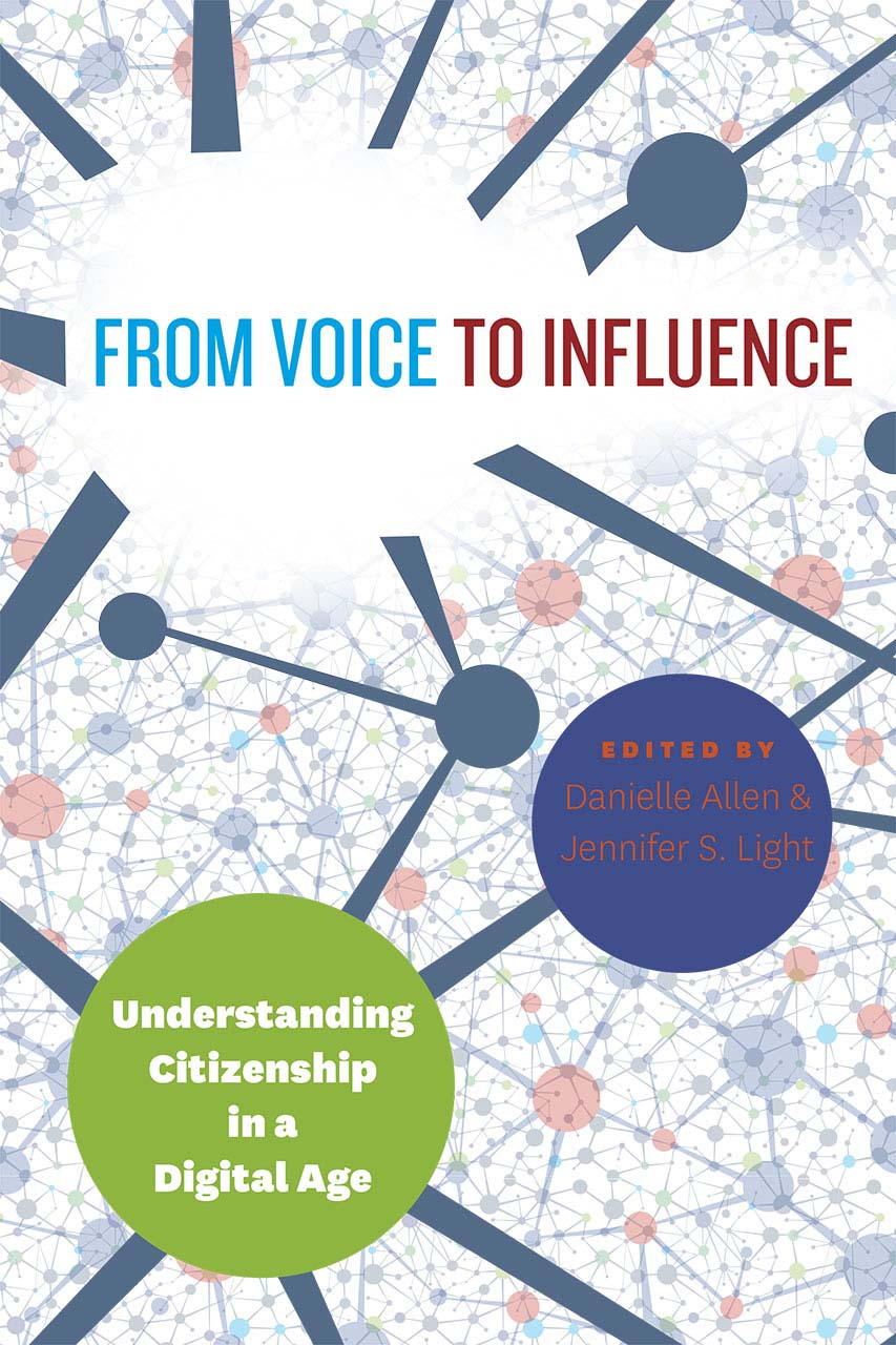 From Voice to Influence: Understanding Citizenship in a Digital Age dionne kasian lew the social executive how to master social media and why it s good for business