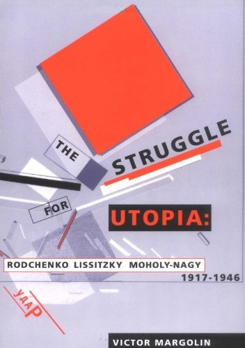 The Struggle for Utopia – Rodchenko Lssitzky Moholy–Nagy, 1917–1946 (Paper) it baggage hard case чехол для samsung galaxy tab a 7 0 sm t285 sm t280 black