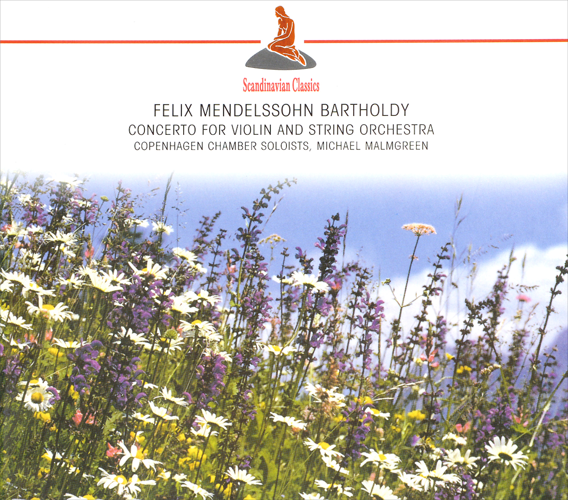 Michael Malmgreen,Copenhagen Chamber Soloists Scandinavian Classics. Michael Malmgreen. Felix Mendelssohn Bartholdy. Concerto For Violin And String Orchestra tim murphey music and song
