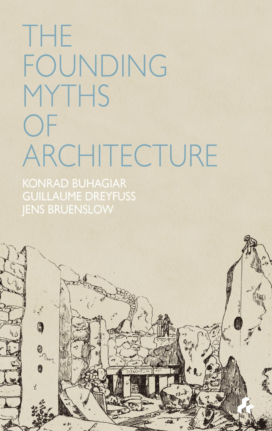 Founding Myths of Architecture the architecture of john wellborn root
