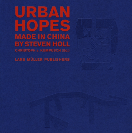 Urban Hopes: Made in China by Steven Holl купить