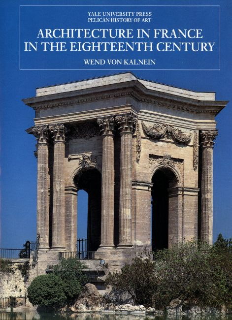 Architecture in France in the Eighteenth Century penser l architecture