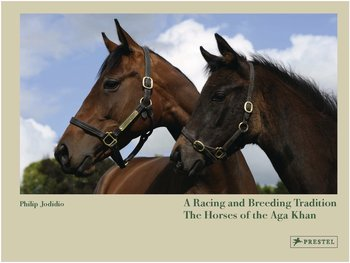 A Racing and Breeding Tradition: The Horses of the Aga Khan