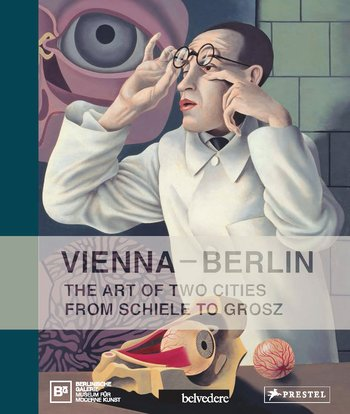Vienna - Berlin: The Art of Two Cities from Schiele to Grosz first sticker book cities of the world