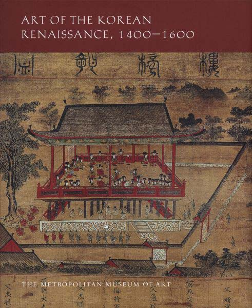 Art of the Korean Renaissance, 1400–1600