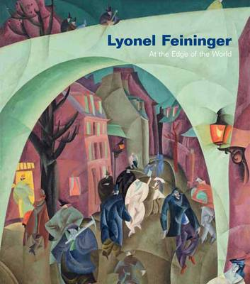 Lyonel Feininger: At the Edge of the World cubism