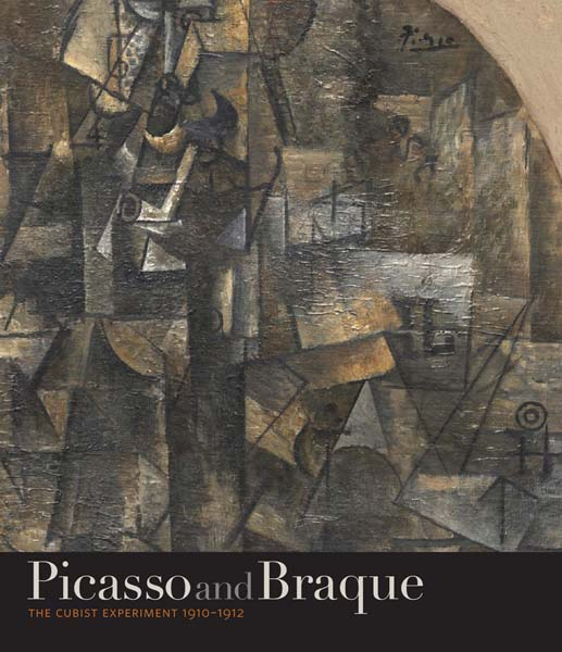 Picasso and Braque: The Cubist Experiment 1910-1912 the picasso s cubism