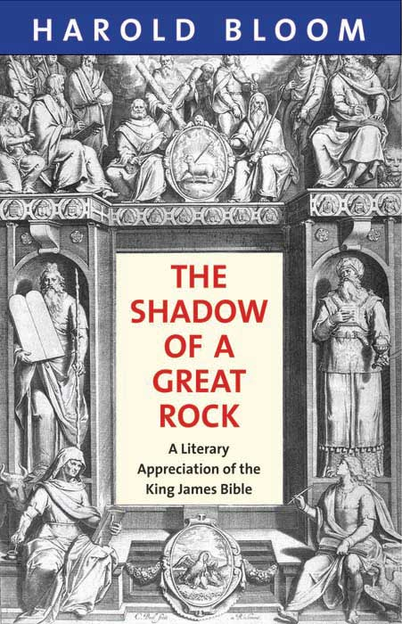The Shadow of a Great Rock – A Literary Appreciation of the King James Bible james villepigue the body sculpting bible express for women bonus feature 75 quick