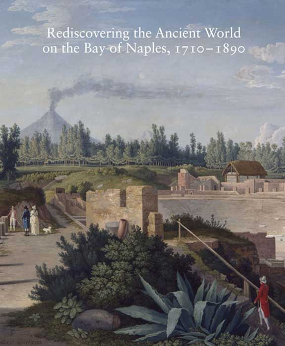 Rediscovering the Ancient World on the Bay of Naples, 1710-1890 mattusch carol c rediscovering the ancient world on the bay of naples 1710 1890