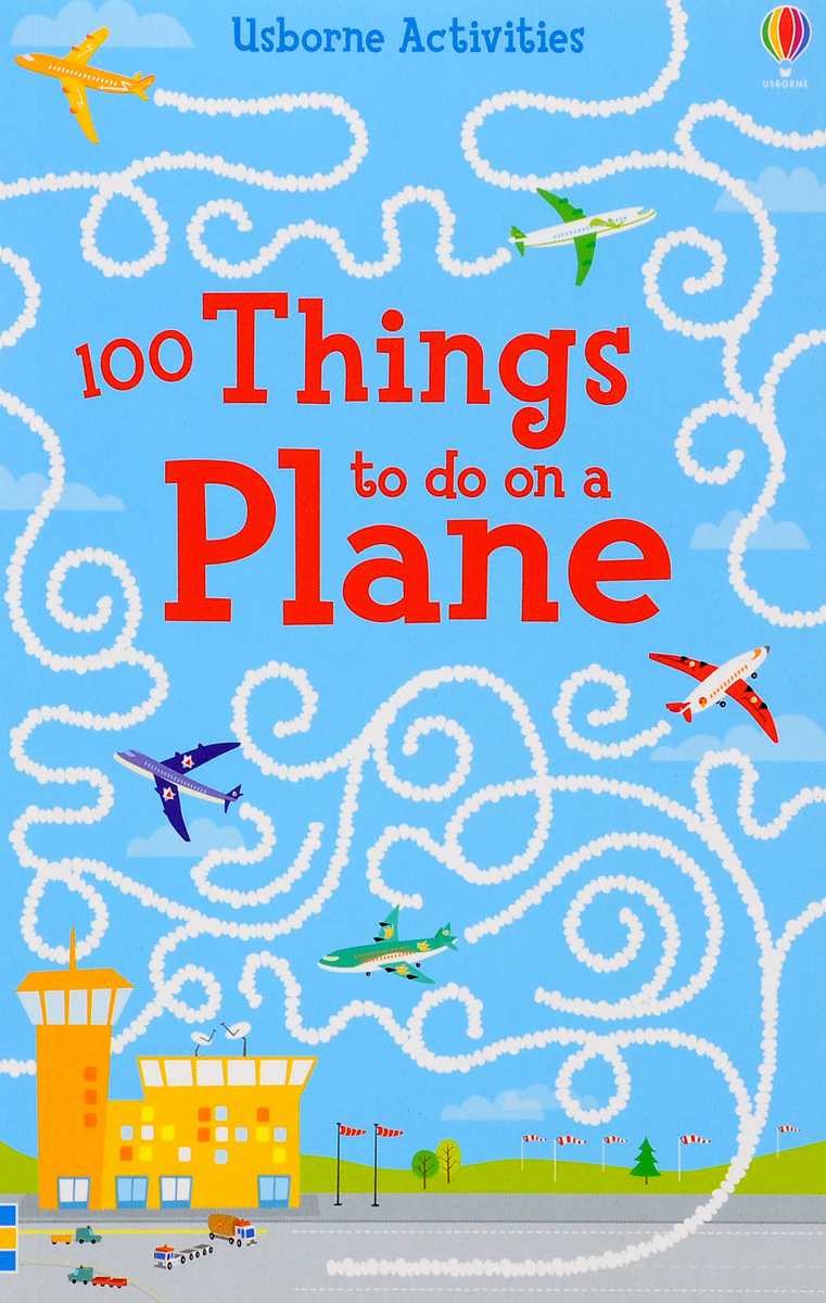 100 THINGS TO DO ON A PLANE 1000 things to make and do