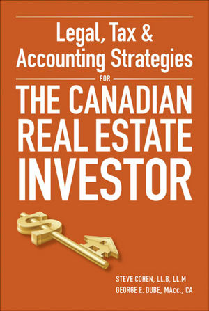 Legal, Tax and Accounting Strategies for the Canadian Real Estate Investor