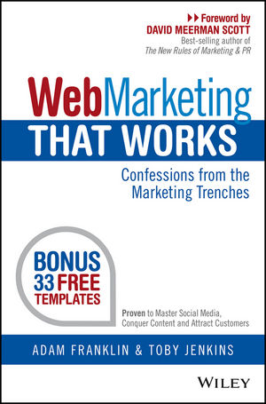 Web Marketing That Works: Confessions from the Marketing Trenches mark jeffery data driven marketing the 15 metrics everyone in marketing should know
