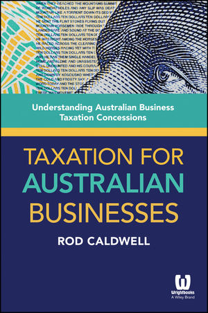 Taxation for Australian Businesses: Understanding Australian Business Taxation Concessions rm pfeffer understanding business contracts in china 1949–1963
