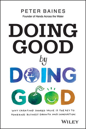 Doing Good By Doing Good: Why Creating Shared Value is the Key to Powering Business Growth and Innovation corporate governance and firm value
