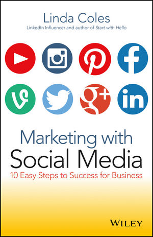 Marketing with Social Media: 10 Easy Steps to Success for Business neal schaffer maximize your social a one stop guide to building a social media strategy for marketing and business success