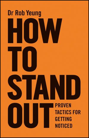 How to Stand Out: Proven Tactics for Getting Noticed patrick w jordan how to make brilliant stuff that people love and make big money out of it