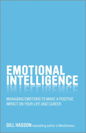 Emotional Intelligence: Managing emotions to make a positive impact on your life and career elena samsonova the new technology of managing your life