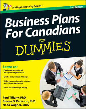 Business Plans For Canadians for Dummies the imactm for dummies®