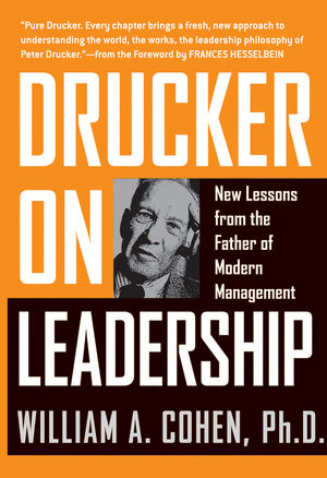 Drucker on Leadership: New Lessons from the Father of Modern Management scott kays five key lessons from top money managers