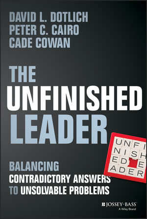 The Unfinished Leader: Balancing Contradictory Answers to Unsolvable Problems secrets of the vine leader s guide