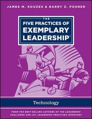 "The Five Practices of Exemplary Leadership ??"" Technology james m kouzes learning leadership the five fundamentals of becoming an exemplary leader"