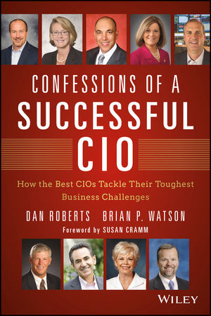 Confessions of a Successful CIO: How the Best CIOs Tackle Their Toughest Business Challenges confessions of a young novelist