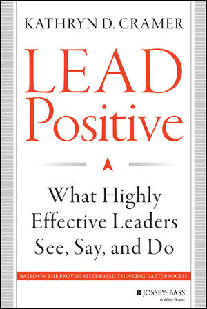 Lead Positive: What Highly Effective Leaders See, Say, and Do david pottruck s stacking the deck how to lead breakthrough change against any odds