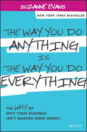 The Way You Do Anything is the Way You Do Everything: The Why of Why Your Business Isn???t Making More Money alan hull invest my way the business of making money on the australian share market with blue chip shares