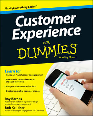 Customer Experience For Dummies kelly mcdonald crafting the customer experience for people not like you how to delight and engage the customers your competitors don t understand