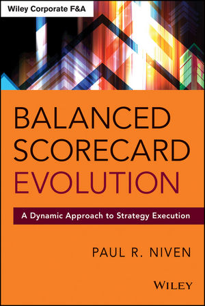 Balanced Scorecard Evolution: A Dynamic Approach to Strategy Execution mohan nair essentials of balanced scorecard