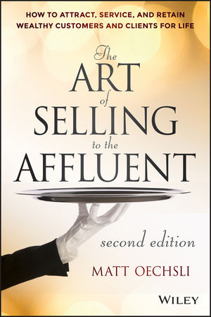 The Art of Selling to the Affluent: How to Attract, Service, and Retain Wealthy Customers and Clients for Life the art of battlefield 1