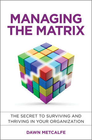 Managing the Matrix: The Secret to Surviving and Thriving in Your Organization robert evans seven secrets of the savvy school leader a guide to surviving and thriving