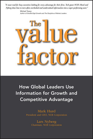 The Value Factor: How Global Leaders Use Information for Growth and Competitive Advantage eric lowitt the future of value how sustainability creates value through competitive differentiation