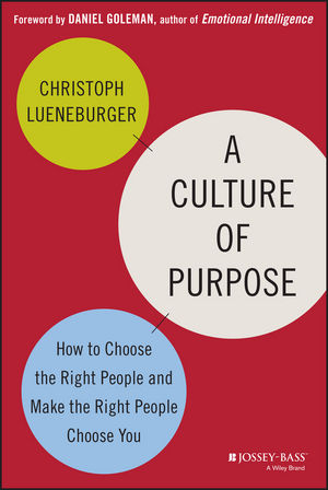A Culture of Purpose: How to Choose the Right People and Make the Right People Choose You david keane the art of deliberate success the 10 behaviours of successful people