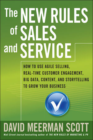 """The New Rules of Sales and Service: How to Use Agile Selling, Real??""""Time Customer Engagement, Big Data, Content, and Storytelling to Grow Your Business bill price your customer rules"""