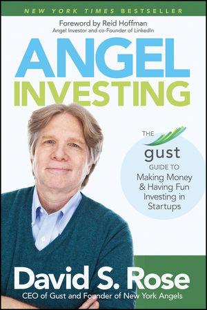 Angel Investing: The Gust Guide to Making Money and Having Fun Investing in Startups reid hoffman angel investing the gust guide to making money and having fun investing in startups